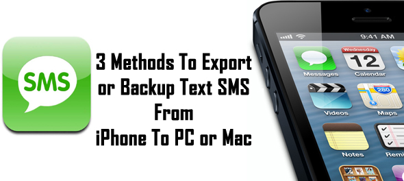 3 Methods To Export or Backup Text SMS From iPhone To PC or Mac