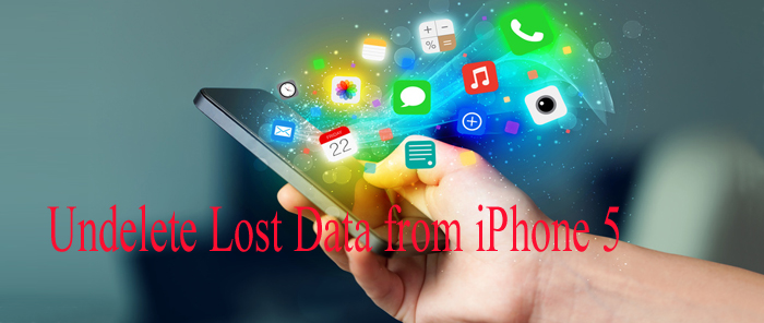 Undelete Lost Data from iPhone 5
