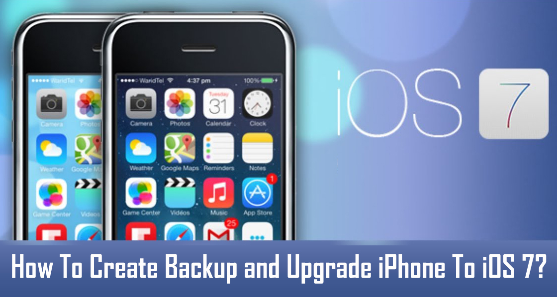 Backup and Update iPhone to iOS 7