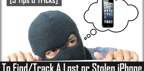 How To Find/Track A Lost or Stolen iPhone [5 Tips & Tricks]