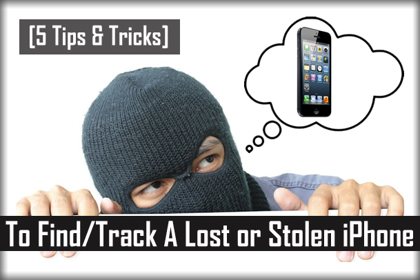 Tips To Find Stolen or Lost iPhone