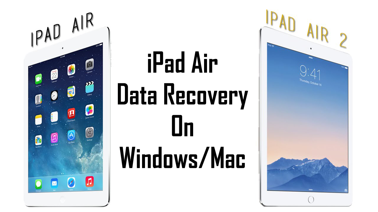 Best iPad Air Data Recovery: Recover Lost Data From iPad Air