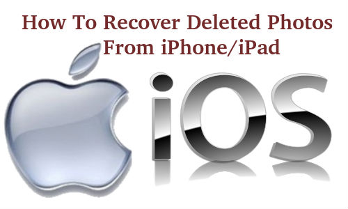 How to Recover Deleted Photos from iPhone/iPad/iPod During iOS 7.1 Upgrade On Windows /Mac?