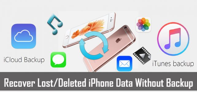 How to Recover Lost/Deleted iPhone Data That Has Not Been Backed Up