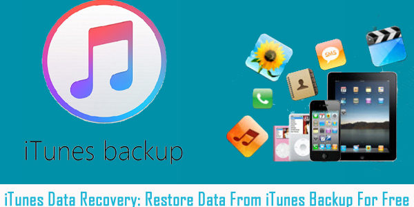 iTunes Data Recovery: Restore Data From iTunes Backup For Free