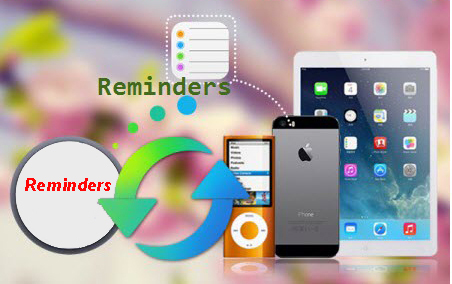 Recover Reminders from iOS device On Windows /Mac