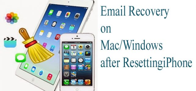 Email Recovery on Mac/Windows after iPhone has been restored to Factory Settings!