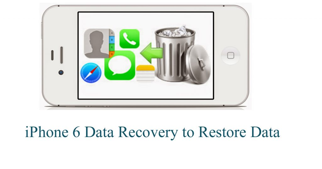 iPhone 6 Data Recovery to restore data