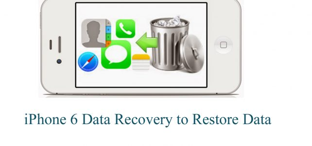 iPhone 6 Data Recovery to restore data, files from iPhone 6 on Mac/Windows !