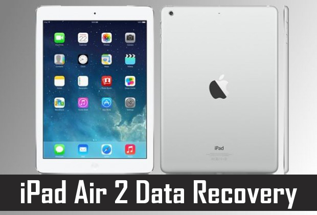 How To Recover Deleted Data From iPad Air 2