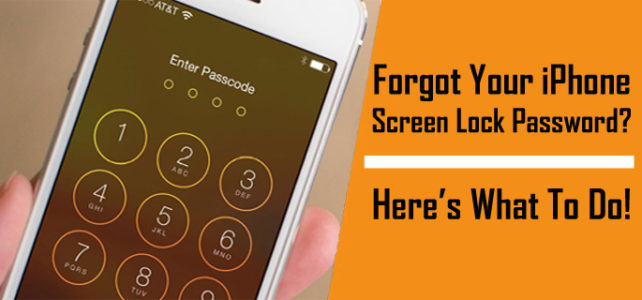 Forgot Your iPhone Screen Lock Password? Here's What To Do!