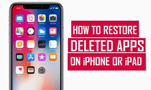 How To Restore Deleted Apps On iPhone or iPad [3 Solutions]