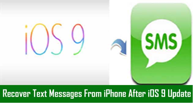 SMS Recovery After iOS 9 Upgrade