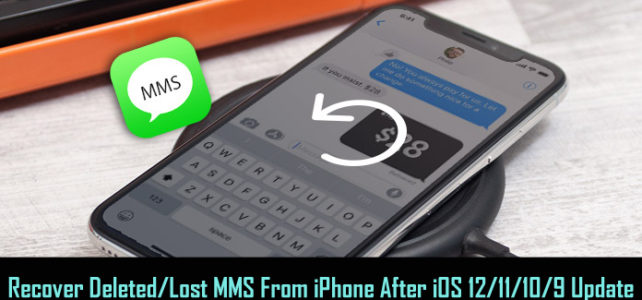 Recover Deleted/Lost MMS From iPhone After iOS 12/11/10/9 Update