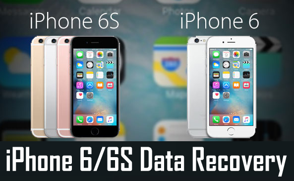 iPhone 6/6S Data Recovery