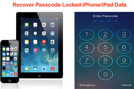 How to Recover Data from Passcode locked iPhone/iPad on Mac/Windows?