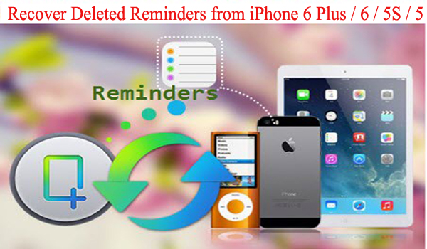 Recover Deleted Reminders from iPhone 6 Plus