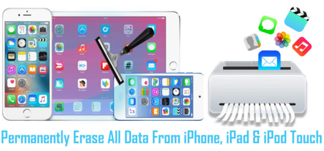How To Permanently Erase All Data From iPhone, iPad And iPod Touch