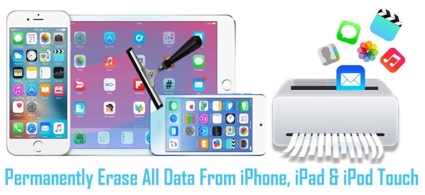 Wipe iPhone, iPad, iPod Touch Data Permanently