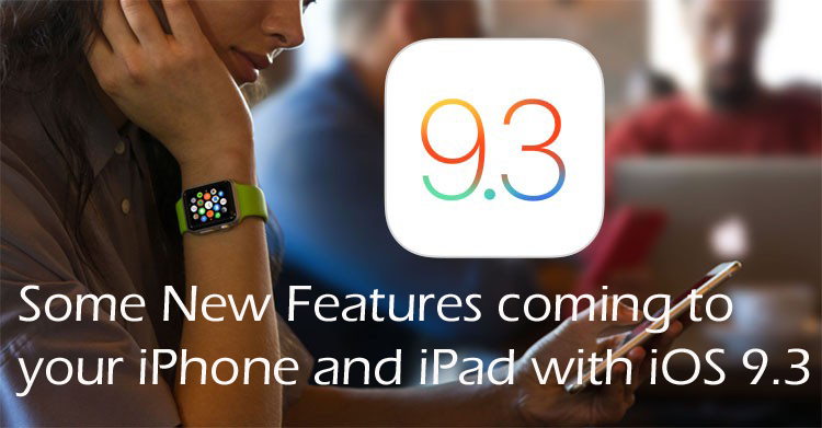 ios 9.3 features
