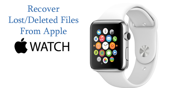 How To Recover Lost/Deleted Files From Apple Watch  on Windows /Mac?