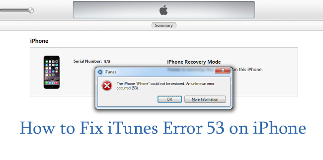 Solution to fix iTunes Error 53
