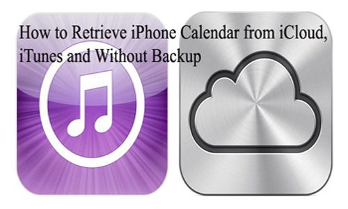 How to Retrieve iPhone Calendar from iCloud, iTunes and Without Backup
