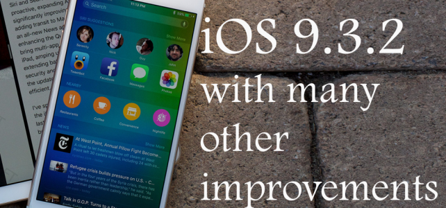 Apple Releases iOS 9.3.2 With Many Other Improvements