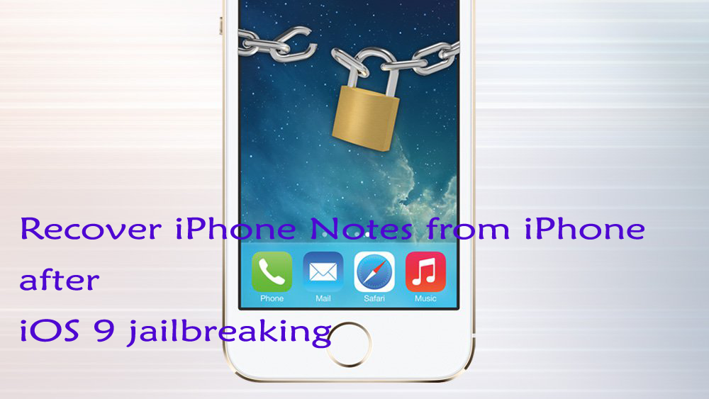 recover iphone notes after ios 9 jailbreak