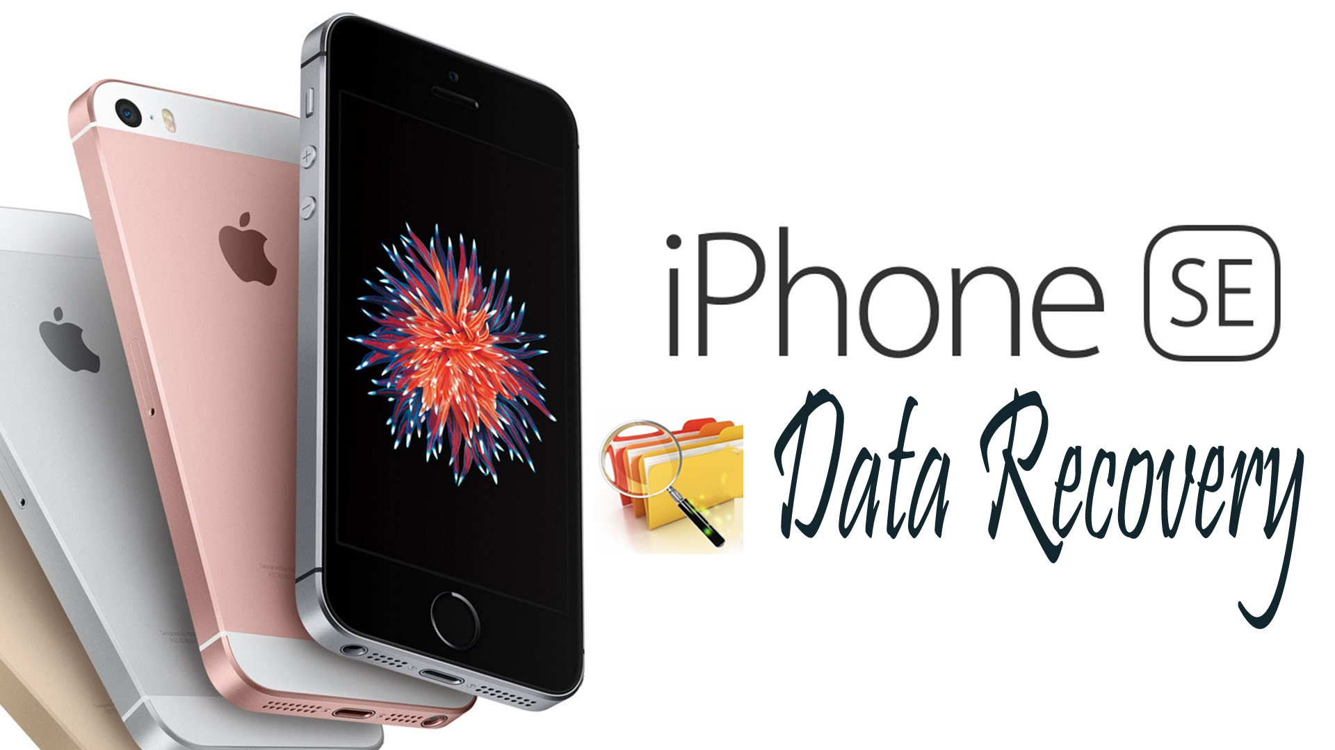 iPhone SE Data Recovery –Recover Lost/Deleted iPhone SE Data Easily
