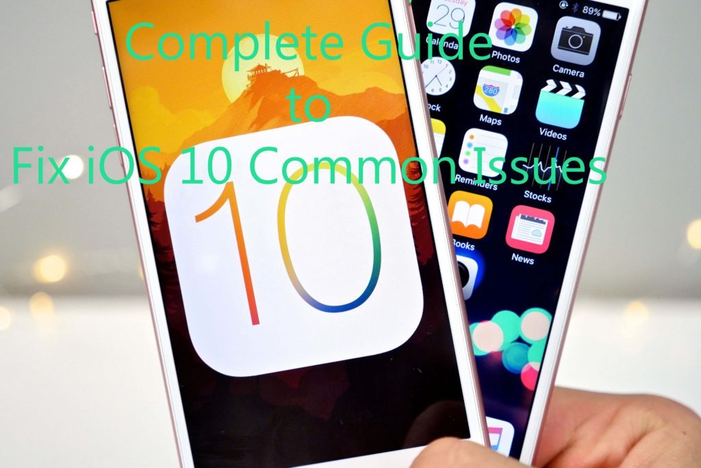 Guide to Fix iOS 10 Common Issues