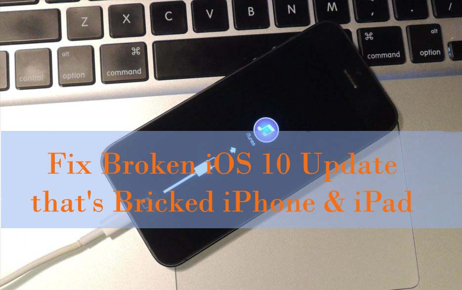 get rid of iOS 10 bricked issue