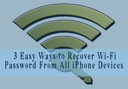 3 Easy Ways To Recover Wi-Fi Password From All iPhone Devices