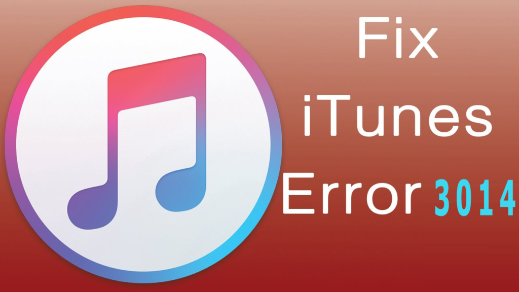 how to fix iTunes Error 3014
