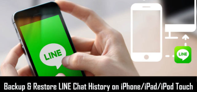 How To Backup and Restore LINE Chat History on iPhone/iPad or iPod Touch