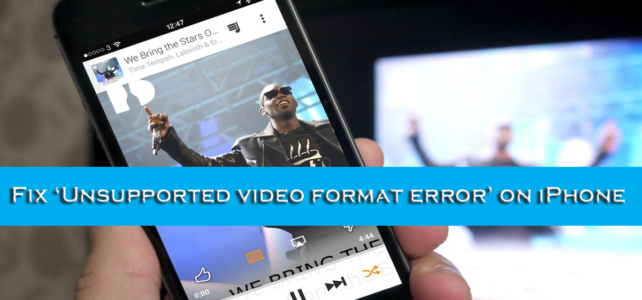 "Here's How to Fix ""Unsupported Video Format Error"" On iPhone?"