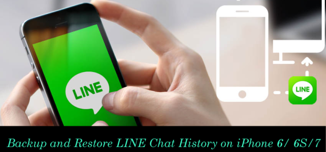 How to Backup and Restore LINE Chat History on iPhone 6/ 6S/7