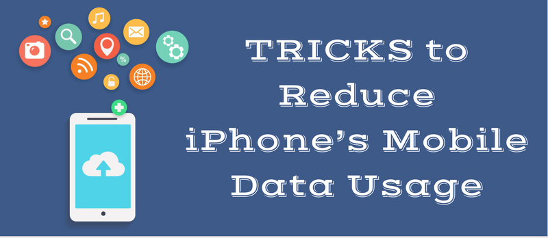 [Infographic]- Best Tricks to Reduce iPhone's Data Usage in iOS 10