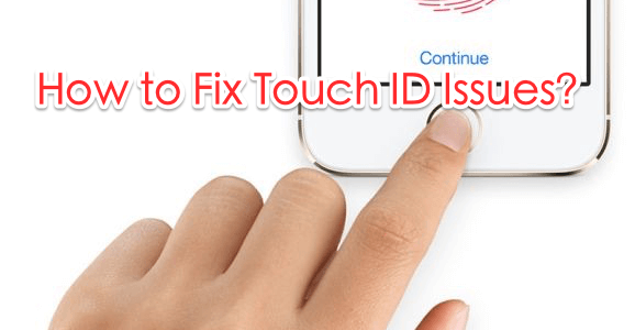 iPhone Touch ID Not Working After iOS 10.3 Update- Complete Guide to Fix It