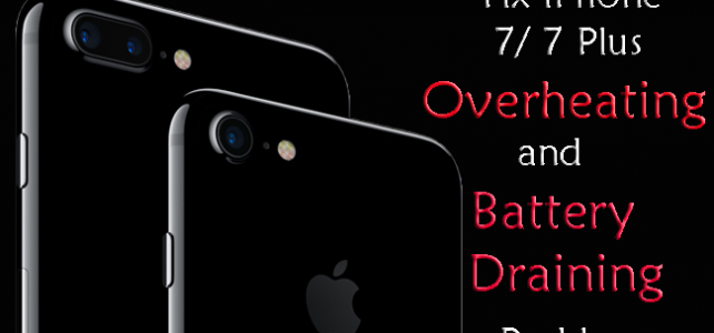 Fix iPhone 7/ 7 Plus Overheating and Battery Draining Problem with Simple Guide!