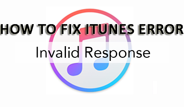 "iTunes ""Invalid Response"" Error in iOS 10- How to Fix?"