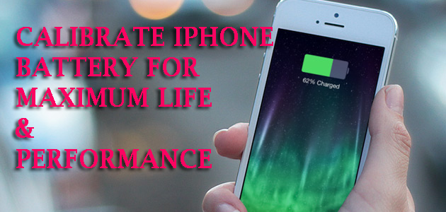 3 Tips to Calibrate iPhone Battery for Maximum Life & Performance