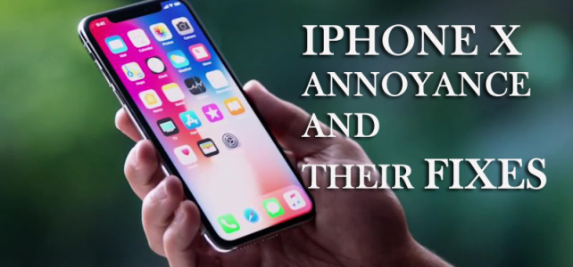 9 iPhone X Annoyance And Their Fixes Nobody Told You