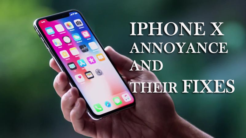 iPhone x annoyance