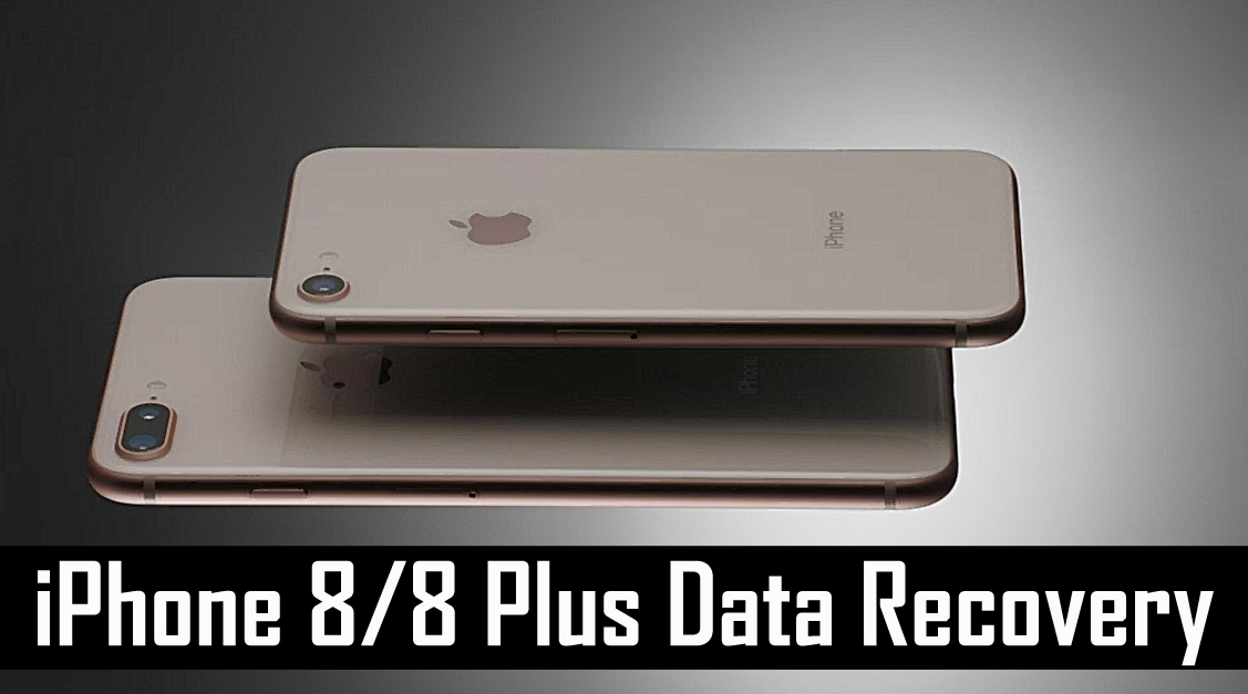 iPhone 8 and iPhone 8 Plus Data Recovery