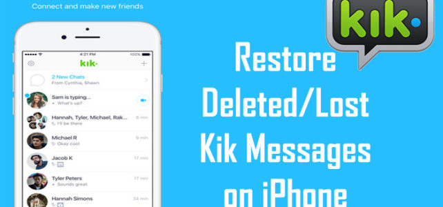 How To Restore Deleted/Lost Kik Messages on iPhone