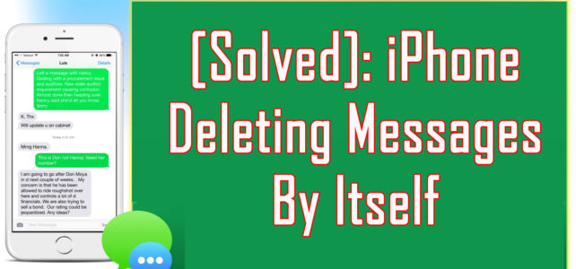 Solved: iPhone Deleting Messages By Itself