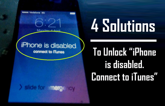 Solutions To Fix iPhone is disabled Connect to iTunes