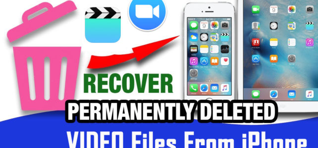 How To Recover Permanently Deleted Videos From iPhone