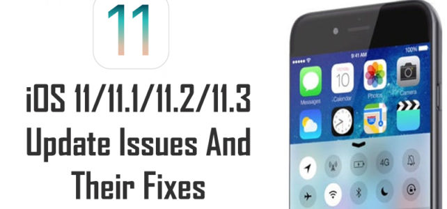 iOS 11/11.1/11.2/11.3 Update Issues And Their Fixes